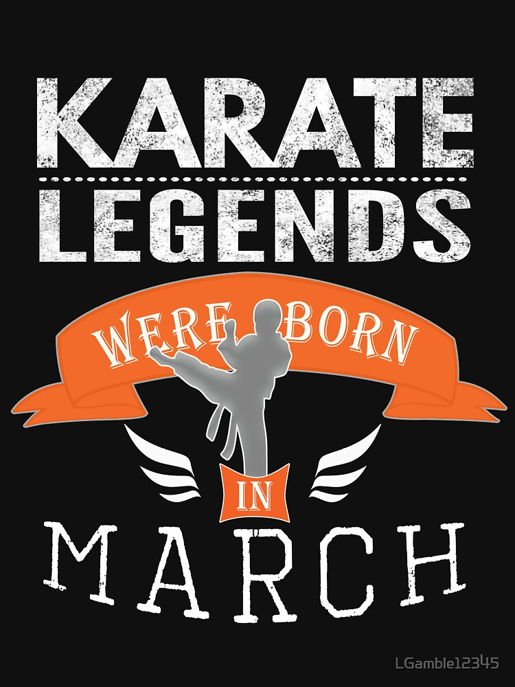 Karate legends are born in March Boys by LGamble12345