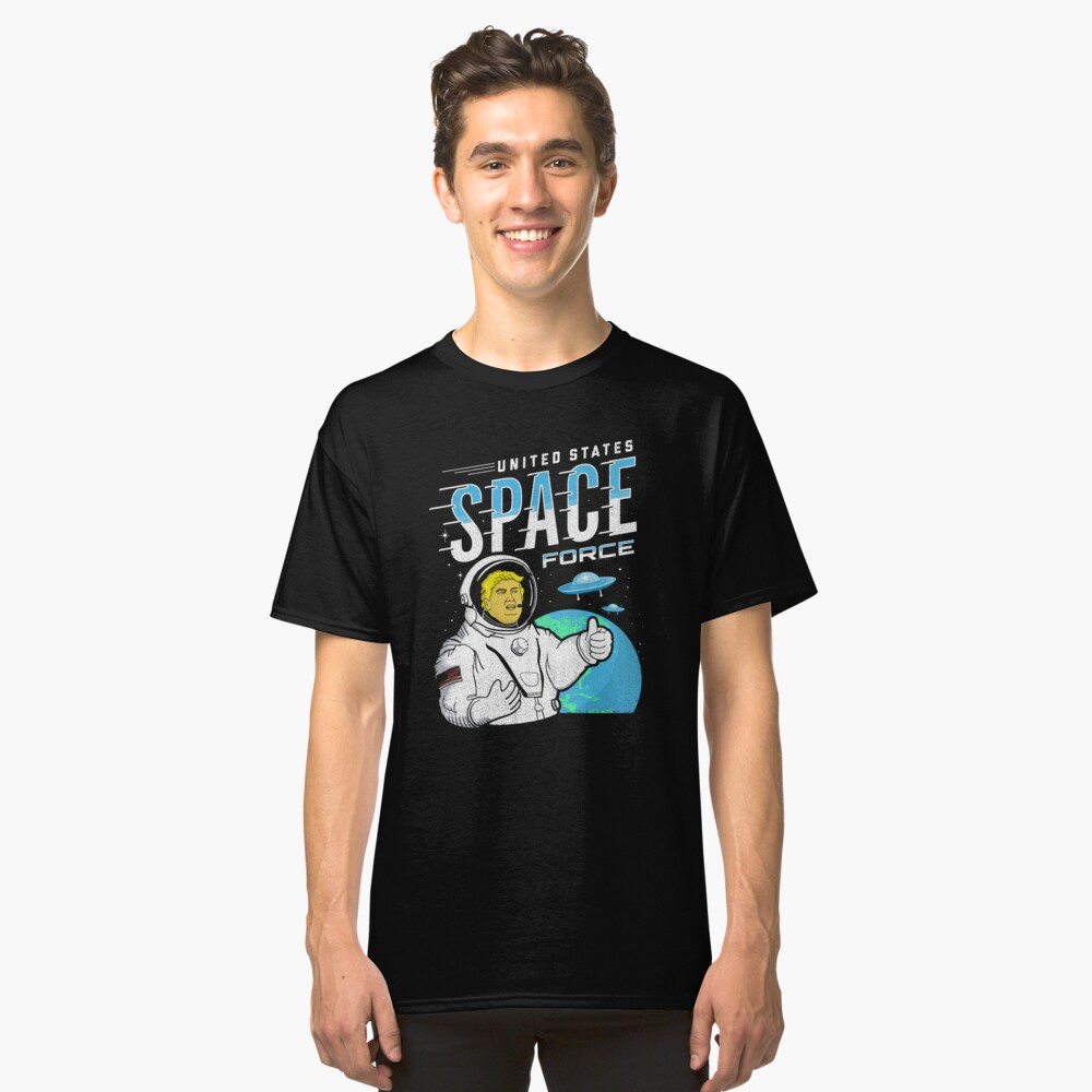 Funny United States Space Force Trump Shirt - Flying Saucers, Planet Earth Space Fleet Astronaut Donald. Classic T-Shirt Front