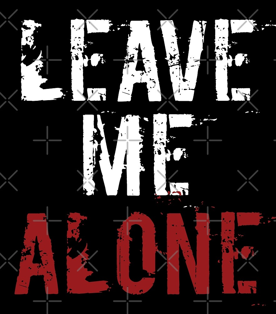 Leave Me Alone by 461VCC
