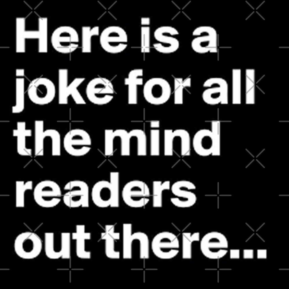 Joke for all the mind readers out there funny humour by Desire-inspire