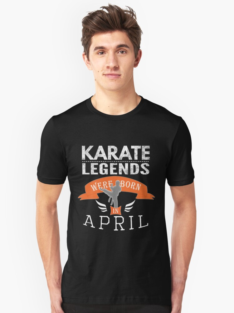 Karate legends are born in April Boys Unisex T-Shirt Front