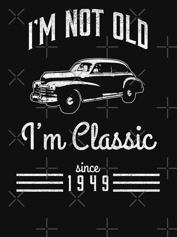 Not Old Classic Car 69th Birthday Gift by csfanatikdbz