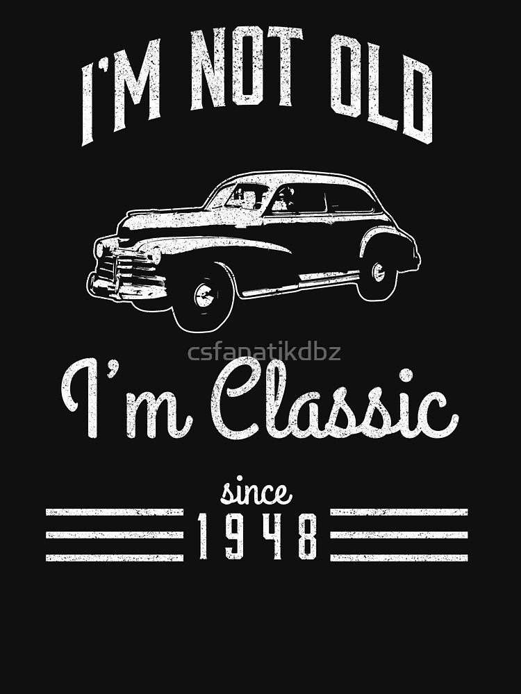 Not Old Classic Car 70th Birthday Gift by csfanatikdbz