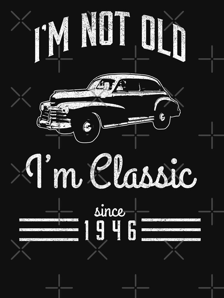 Not Old Classic Car 72nd Birthday Gift by csfanatikdbz