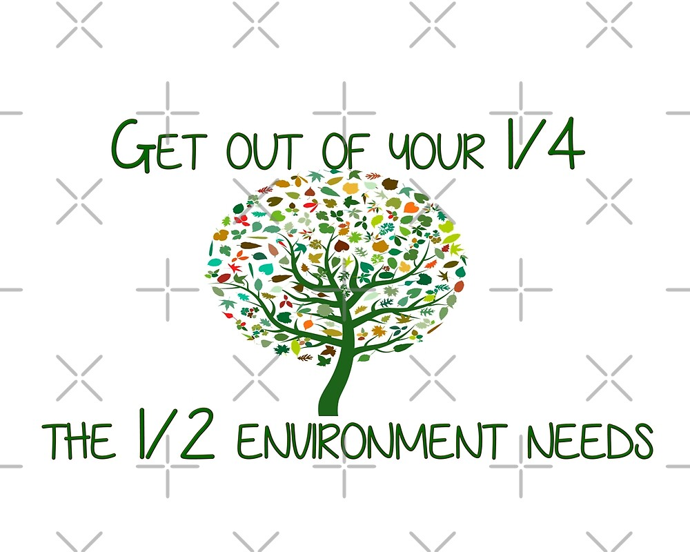 Get out of your 1/4 the 1/2 environment needs by andrealeyton