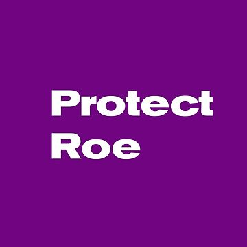 Protect Roe by eightyeightjoe