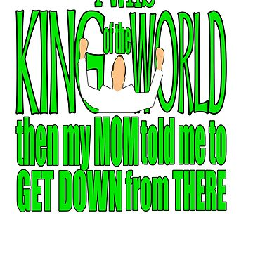 I'm King of the World! by Joby-F-Randrup