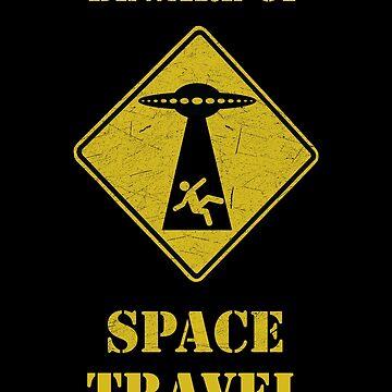 Beware Of Space Travel by RazorDezign