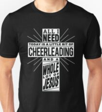 All I Need Today - Cheerleading and Jesus - Funny Christian Cheer Saying Unisex T-Shirt