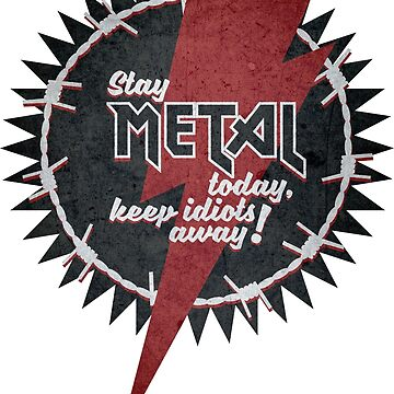 Stay Metal today, keep idiots away! by Skady666