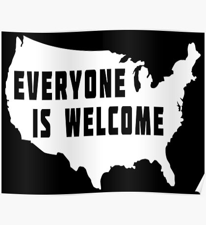 USA Everyone Is Welcome Poster