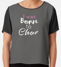 Awesome Born to Cheer Gift Chiffon Top