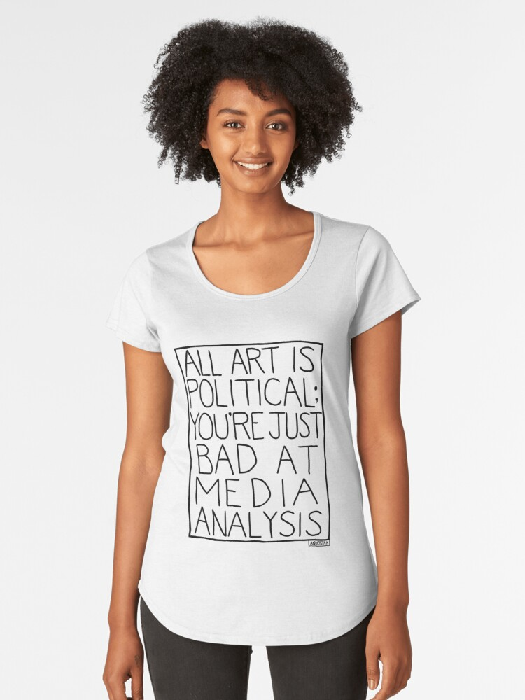 ALL ART IS POLITICAL [WHITE] Women's Premium T-Shirt Front
