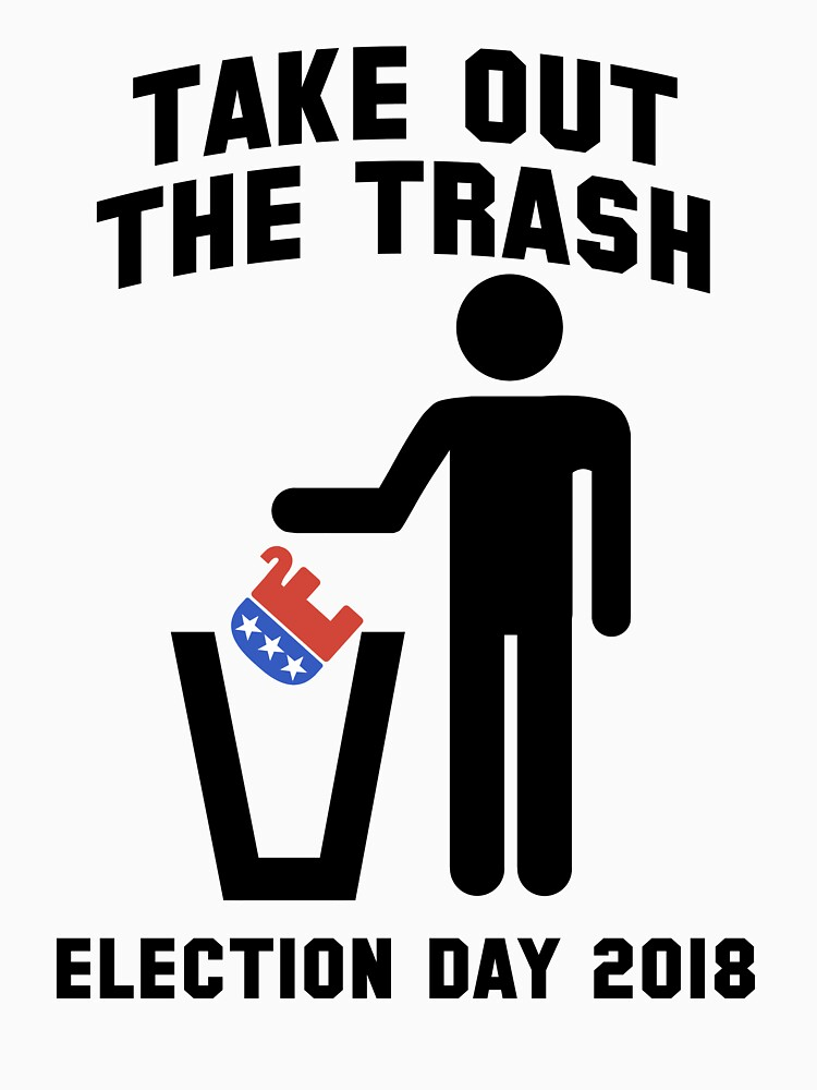 2018 Election | Take Out The Trash | Anti Trump Republican by 8645th