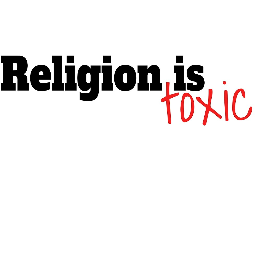 Religion is toxic atheist design by Fire Brand