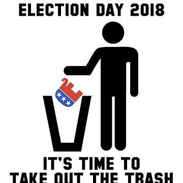 2018 Election | Trash Time GOP | Anti Trump | Political by 8645th