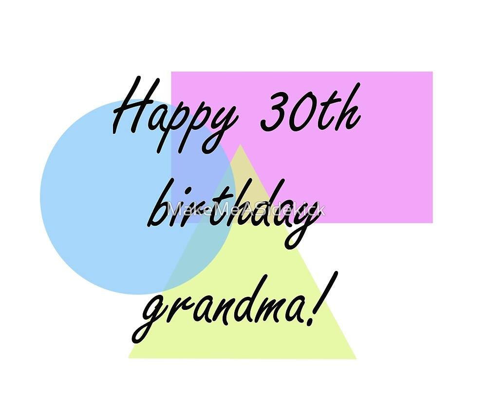 Happy 30 Geburtstag Oma Von Makemeasidekick Redbubble