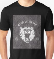 Bear with me - fur in the background Unisex T-Shirt
