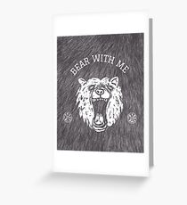 Bear with me - fur in the background Greeting Card