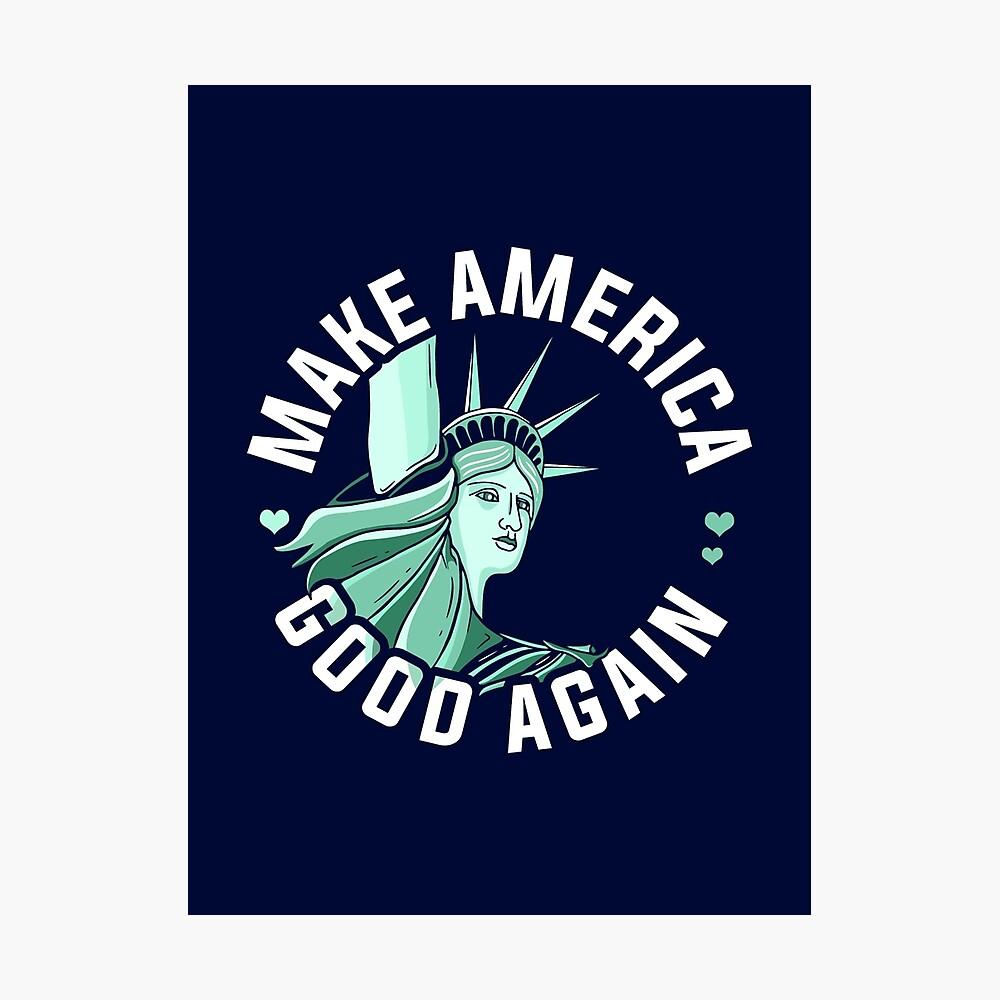 Anti Trump Shirt, machen Amerika wieder gut Fotodruck