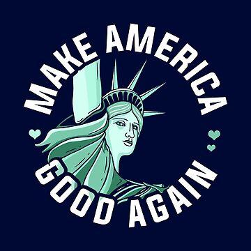 Anti Trump Shirt, Make America Good Again by BootsBoots