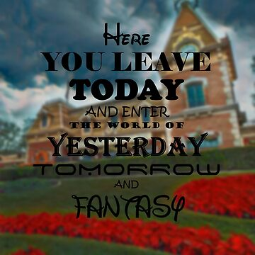Here you Leave Today... by Disnerdland