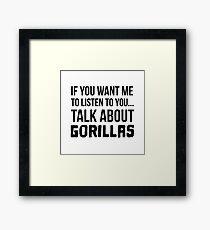 Talk About Gorillas Framed Print
