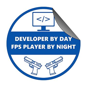 developer by day fps player by night by yourgeekside