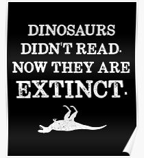 Book Reading - Dinosaurs Didn't Read. Now They Are Extinct. Poster