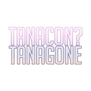 TANACON? TANAGONE! by IAmKev