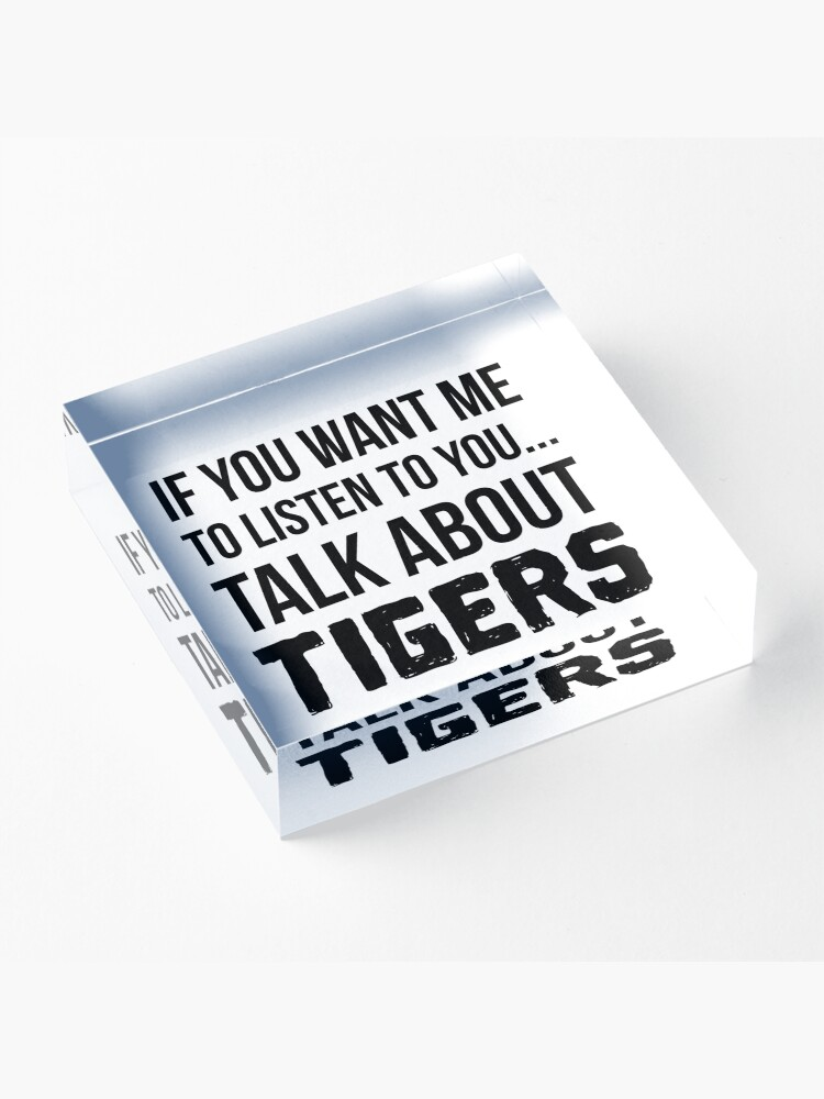 Alternate view of Talk About Tigers Acrylic Block