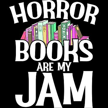 Horror Books Are My Jam by inkedtee