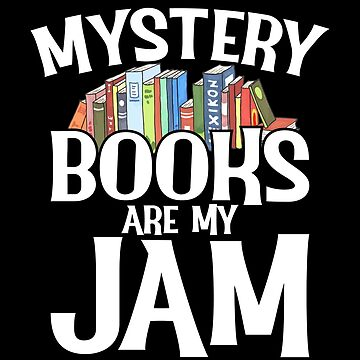 Mystery Books Are My Jam  by inkedtee