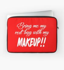 Bring Me My Red Bag With My MAKEUP!! 90 Day Fiance TV Quotes Laptop Sleeve