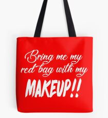 Bring Me My Red Bag With My MAKEUP!! 90 Day Fiance TV Quotes Tote Bag
