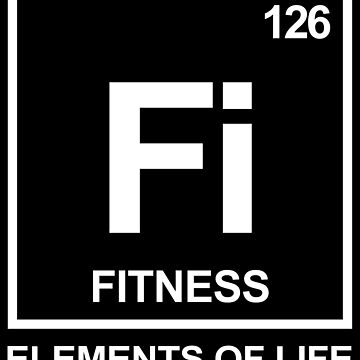 Elements of life: 126 fitness by PhrasesTheThird