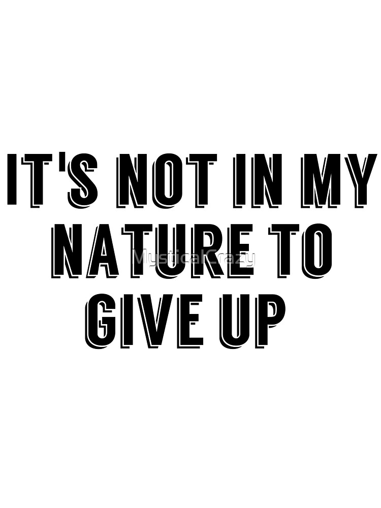 Markiplier Quote - Never Give Up - Font 2 by MysticalCrazy