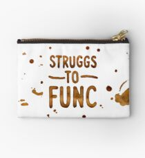 Struggs to Func Coffee 1 Queer Eye Quote Studio Pouch