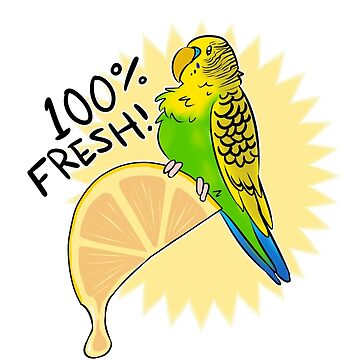 100% Fresh! Budgie certified! by Goldarcanine