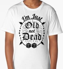 Funny Just Old Not Dead Joke Long T-Shirt