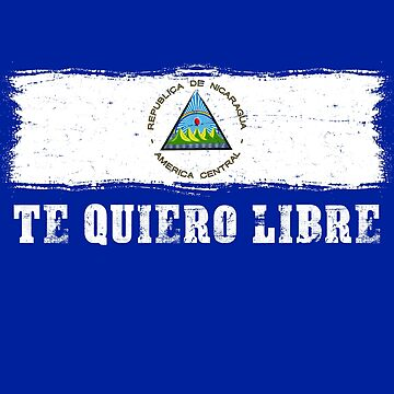 Nicaragua Protest Design Nicaraguan Flag and Te quiero libre by fermo