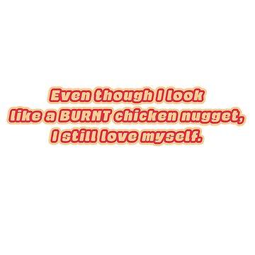 Burnt Chicken Nugget by JuicyUS