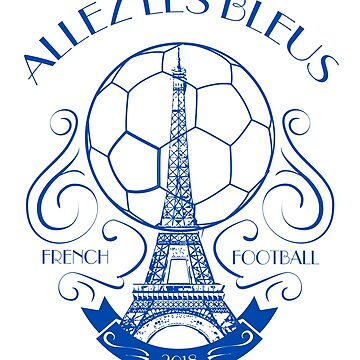 French Football 2018 Allez les Bleus  by jrdesign1
