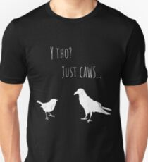 Just Caws Unisex T-Shirt
