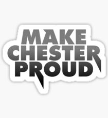 Make Chester Proud Sticker
