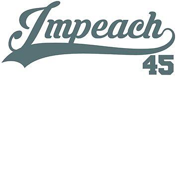 Impeach 45 Funny Political Anti- President Trump Tshirt. by jamescubitt
