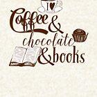 I heart Coffee and Chocolate and Books by flourishandflow