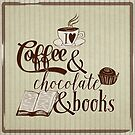 I love Coffee and Chocolate and Books Vintage Style Print by flourishandflow