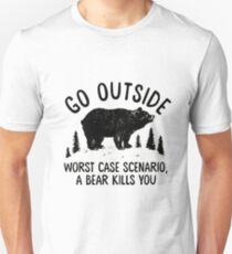 GO OUTSIDE WORST CASE SCENARIO A BEAR KILLS YOU Unisex T-Shirt