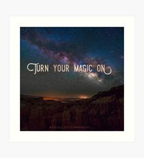 Turn Your Magic On Art Print